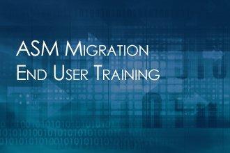ASM-Migration-End-User-Training